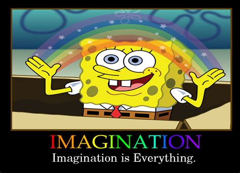 Imagination Meme - image 309789 imagination spongebob know your meme