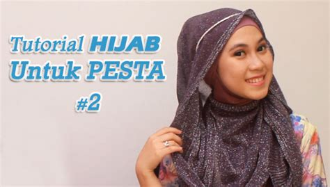 tutorial hijab pesta bisikan com tutorial hijab untuk pesta 2