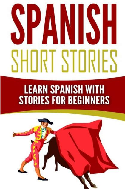 spanish short stories for spanish short stories learn spanish with stories for beginners by language guru paperback