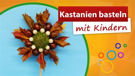 Mit Kastanien Basteln Kindergarten