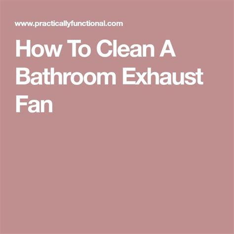 how to clean bathroom fan best 25 bathroom exhaust fan ideas on