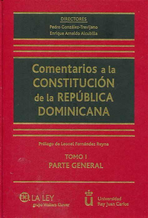 libro constitucin espaola 29 de librer 237 a dykinson comentarios a la constituci 243 n de la rep 250 blica dominicana arnaldo alcubilla