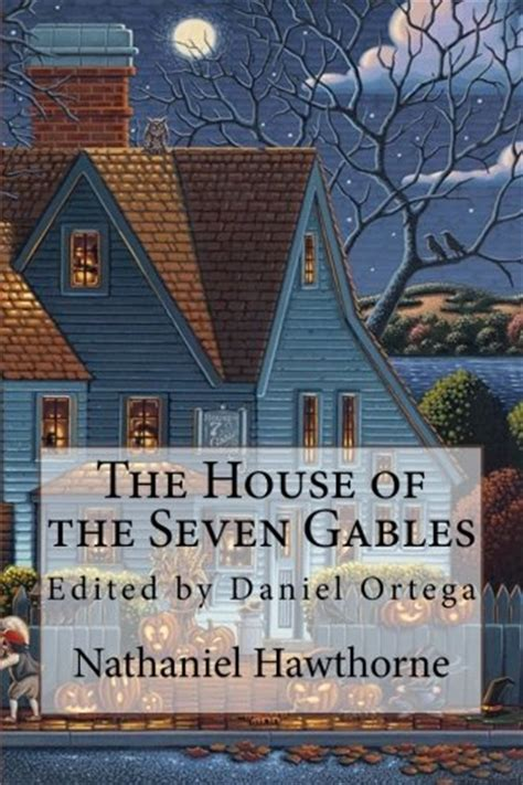 house of hawthornes new the house of the seven gables by nathaniel hawthorne