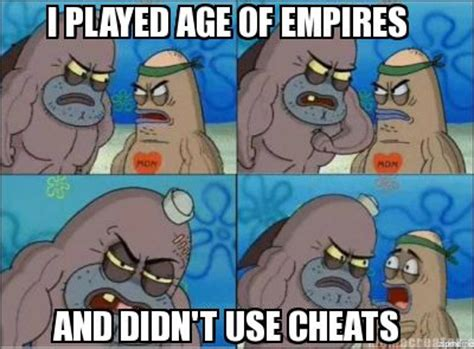 Age Of Memes - meme creator i played age of empires and didn t use