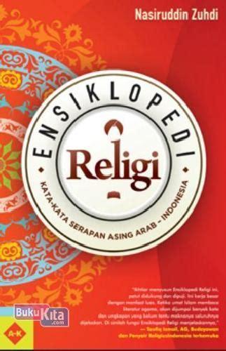 Ensiklopedi Religi bukukita ensiklopedi religi kata2 serapan asing