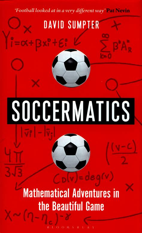 soccermatics mathematical adventures in the beautiful game by sumpter david 9781472924124
