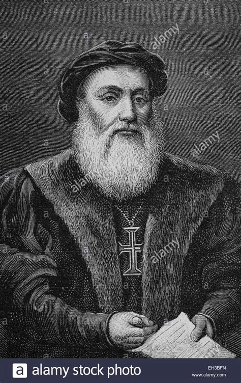 pictures of vasco da gama dom vasco da gama graf of vidigueira 1469 1524 was a