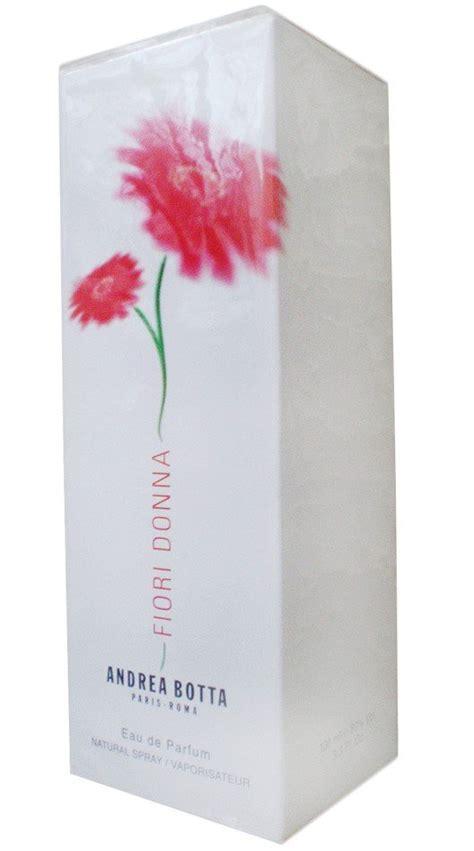 fiori donna andrea botta fiori donna duftbeschreibung und bewertung