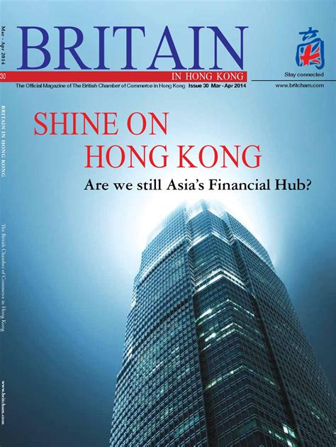 Setelan Hk Stay Real Limited britain in hong kong mar apr 2014 by the chamber of commerce issuu