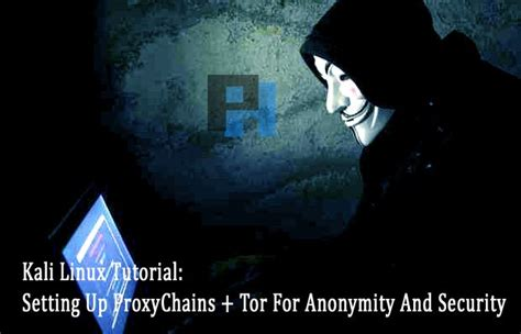 kali linux tor tutorial kali linux tutorial setting up proxychains tor for