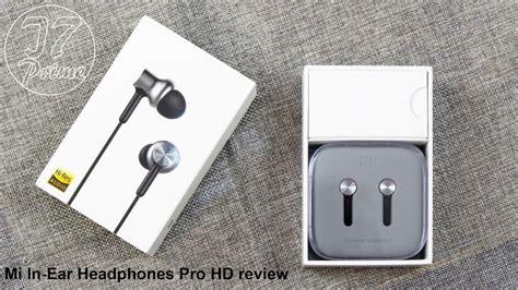 Mi In Ear Headphones Pro Hd xiaomi mi in ear headphones pro hd review