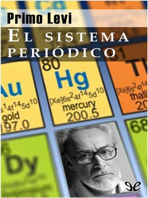 ell sistema periodico the 8420632104 el sistema peri 243 dico primo levi