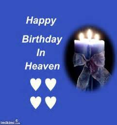 Wishing A Happy Birthday To Someone In Heaven I Want To Wish My Brother In Law In Heaven A Happy