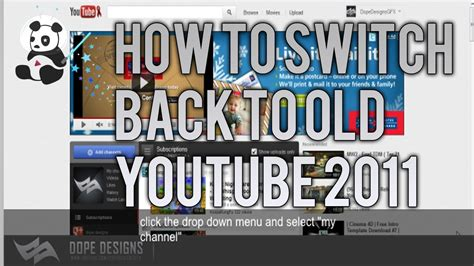 old youtube layout 2011 how to switch back to old youtube channel design 2011 new