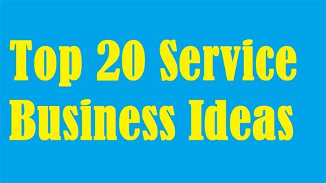 20 home based business ideas youtube top 20 service business ideas youtube