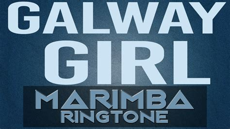 ed sheeran ringtone latest iphone ringtone galway girl marimba remix