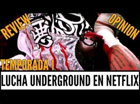 lucha underground temporada uno por netflix review