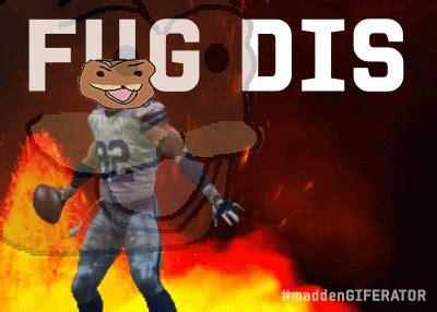 Fug Meme - fug dddddd madden giferator know your meme