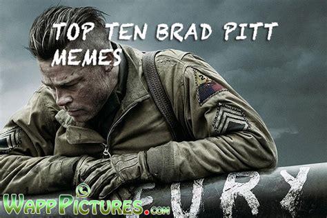 Brad Meme - top 10 brad pitt funny memes for whatsapp