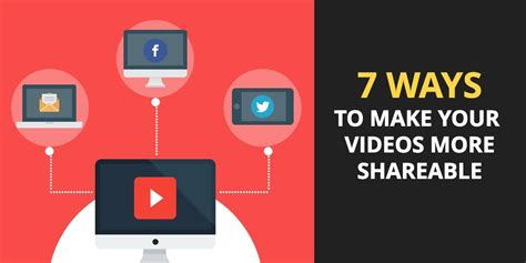 7 Ways To Make Your 7 ways to make your more shareable