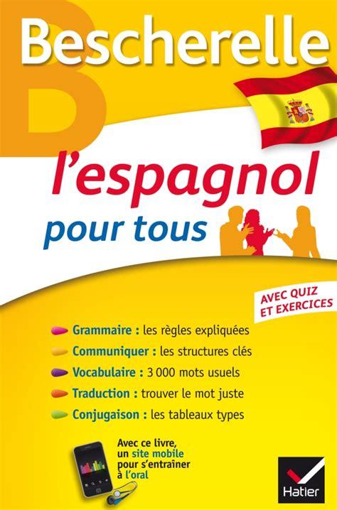 bescherelle espagnol les verbes l espagnol pour tous bescherelle