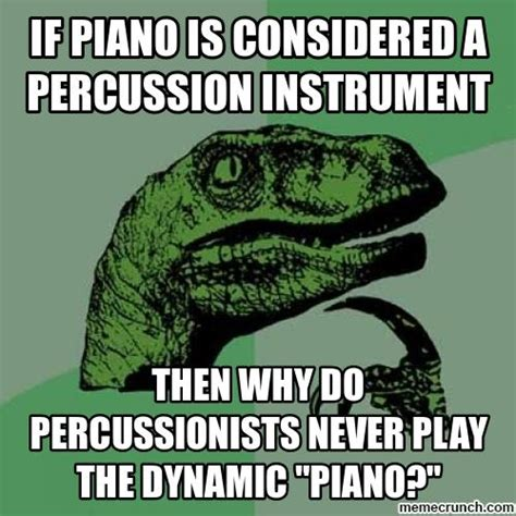 Piano Memes - if piano is considered a percussion instrument