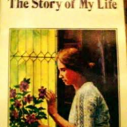 helen keller biography tagalog the story of my life by helen keller librarything