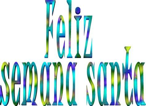 imagenes bonitas q digan feliz viernes 174 colecci 243 n de gifs 174 letras de feliz semana santa
