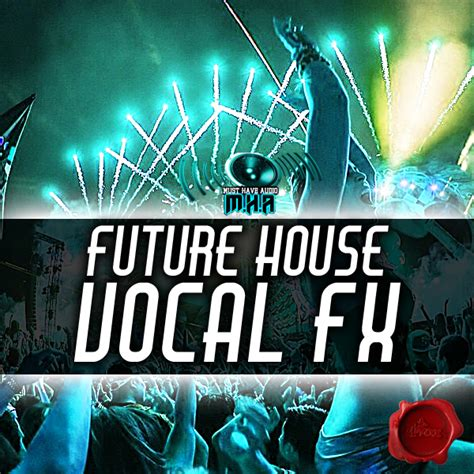 vocal house music must have audio future house vocal fx fox music factory