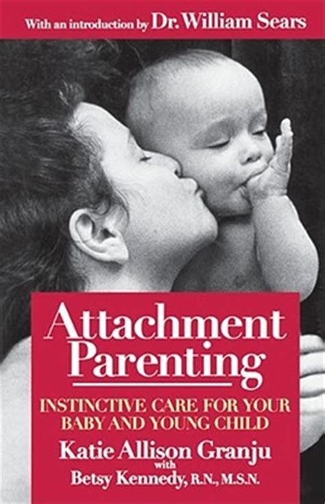 the attachment parenting book attachment parenting instinctive care for your baby and