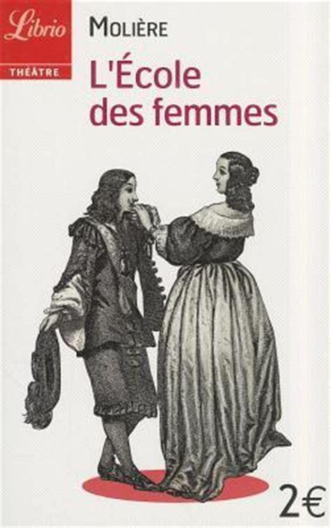 lecole des femmes 2070449971 l 201 cole des femmes by moli 232 re reviews discussion bookclubs lists