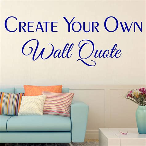 make your own wall sticker quotes create your own wall decal quote personalised wall