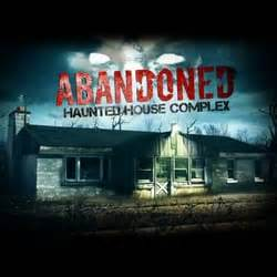 abandoned haunted house complex abandoned haunted house complex arts entertainment mount pleasant wi reviews