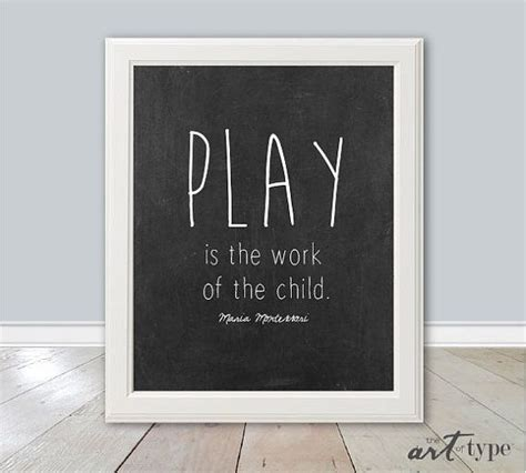 printable montessori quotes education montessori quote print play is the work of the