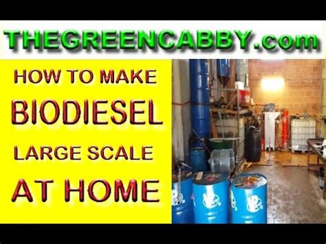 how to make biodiesel large scale at home biofuel