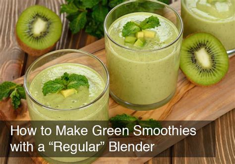 How To Make A Green Detox Smoothie by How To Make Green Smoothies With A Quot Regular Quot Blender
