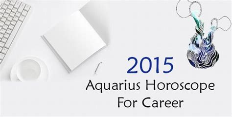 2015 aquarius horoscope career