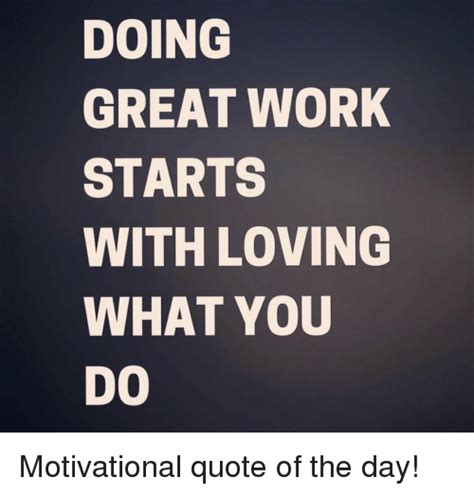 Quote Of The Day Hill A Make Up Cosmetics Perfume And The Substance Of Style by Doing Great Work Starts With Loving What You Do