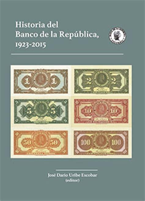 colombia biograf a actividad cultural del banco de historia del banco de la rep 250 blica 1923 2015 banco de