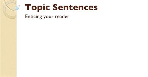 topic sentences enticing your reader composition resources topic sentences and