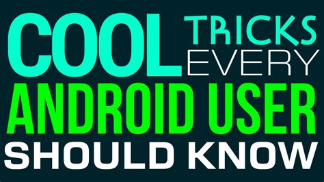 7 Tricks On Being A Cool by 7 Cool Tricks Every Android User Should