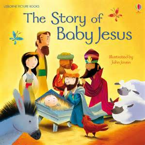 The Story Of The Story Of Baby Jesus At Usborne Children S Books