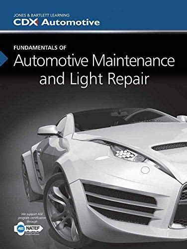 automotive maintenance and light repair isbn 9781284056730 fundamentals of automotive
