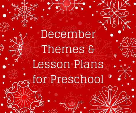 themes about christmas december preschool themes a collection of articles about