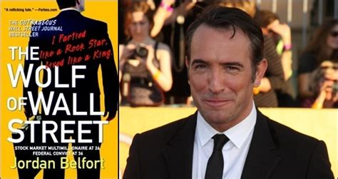jean dujardin movies wolf of wall street jean dujardin of the artist joins leonardo dicaprio and