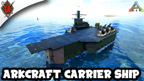 ark boat carrier ark survival evolved build arkcraft carrier ship youtube
