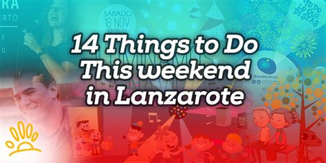 14 things to do this weekend in lanzarote holalanzarote