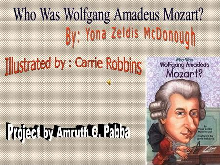 mozart biography ppt mozart by riya patel ppt download