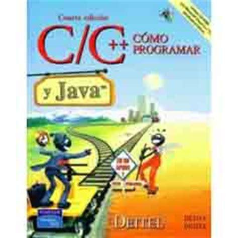 libro c de c1 libro c 243 mo programar en c c y java 4 170 ed libro de programaci 243 n