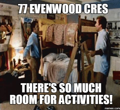 so much more room for activities home memes